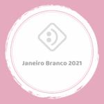 Janeiro Branco 2021
